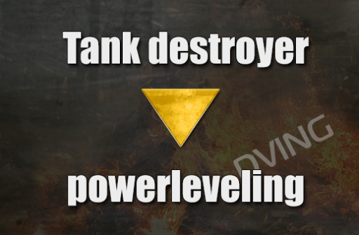 Powerleveling Tank destroyer 1-10