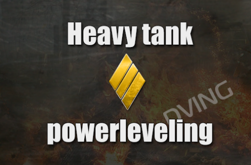 Powerleveling heavy tank 1-10
