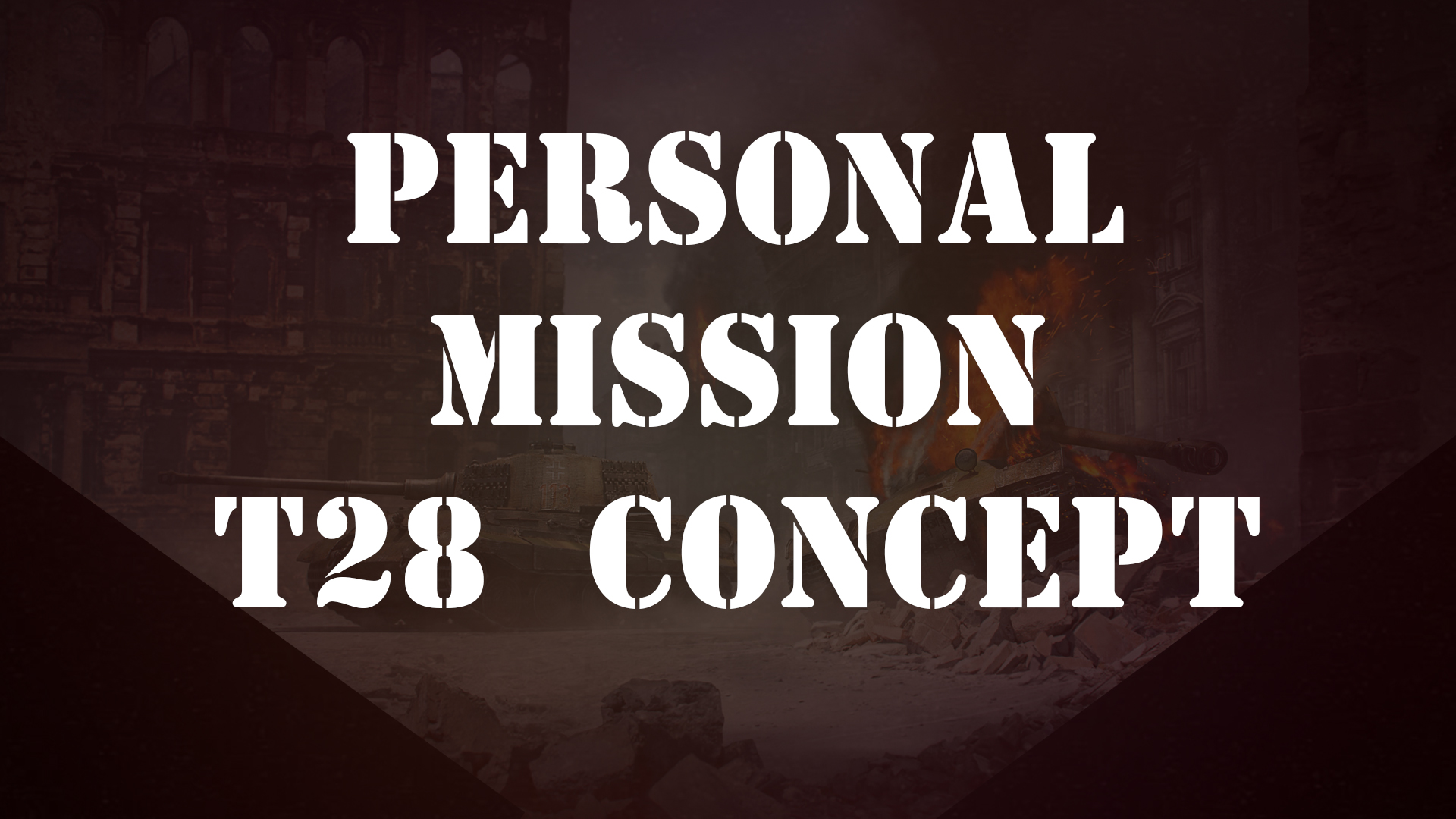 Personal mission  T28 Concept
